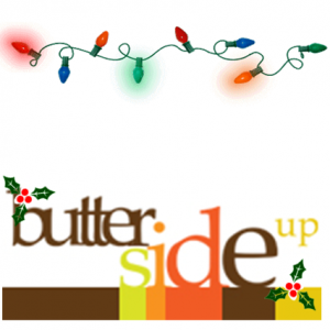 Butter side up